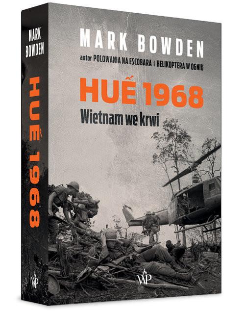 okładka Hue 1968 Punkt zwrotny wojny wietnamskiej, Książka   Bowden Mark