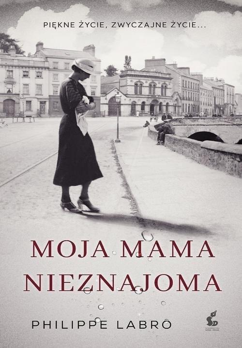 okładka Moja mama nieznajoma, Książka | Labro Philippe