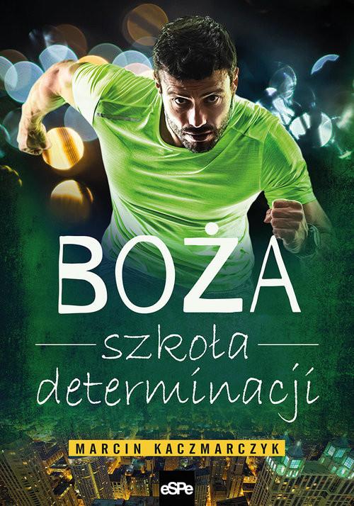 okładka Boża szkoła determinacji, Książka | Marcin Kaczmarczyk