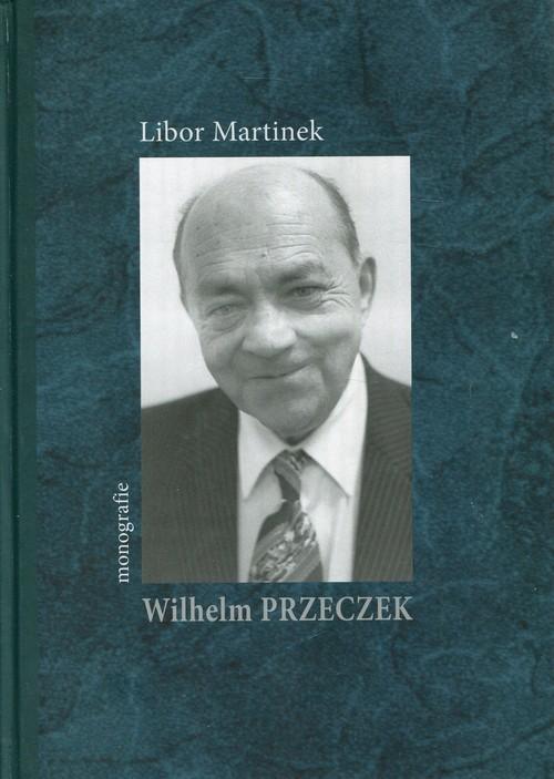 okładka Wilhelm Przeczek monografie, Książka | Martinek Libor