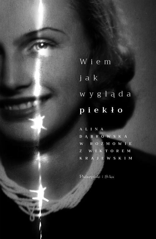okładka Wiem, jak wygląda piekło Alina Dąbrowska w rozmowie z Wiktorem Krajewskim, Książka | Alina Dąbrowska, Wiktor Krajewski