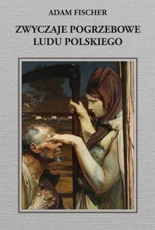 okładka Zwyczaje pogrzebowe ludu polskiego, Książka | Fisher Adam