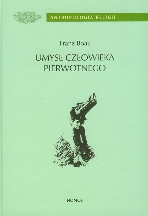 okładka Umysł człwieka pierwotnego, Książka | Boas Franz