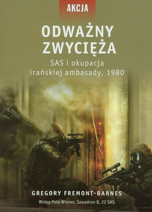 okładka Odważny zwycięża SAS i okupacja irańskiej ambasady 1980, Książka | Fremont-Barnes Gregory