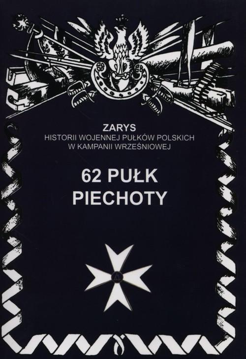 okładka 62 Pułk piechoty, Książka | Dymek Przemysław