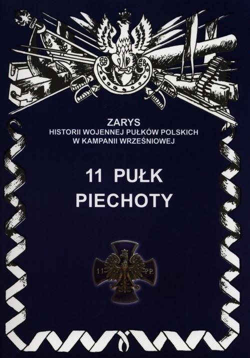 okładka 11 Pułk Piechoty, Książka | Szostek Leszek