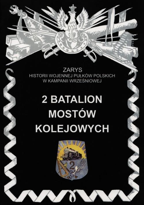 okładka 2 Batalion Mostów Kolejowych, Książka | Zarzycki Piotr