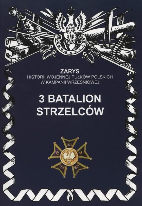 okładka 3 batalion strzelców, Książka   Prokopiuk Dariusz