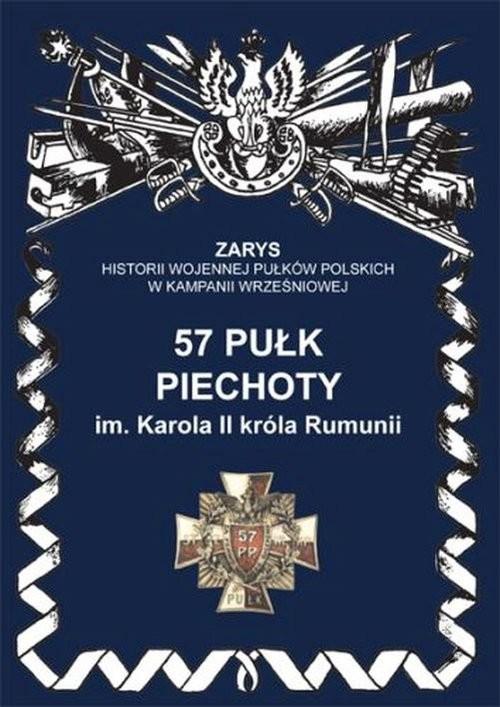 okładka 57 pułk piechoty im. Karola II króla Rumunii, Książka | Dymek Przemysław
