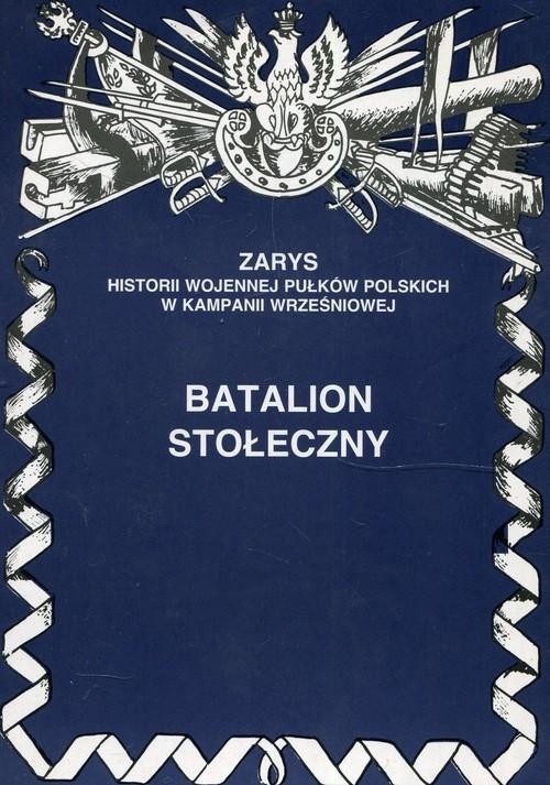 okładka Batalion stołeczny, Książka | Zarzycki Piotr