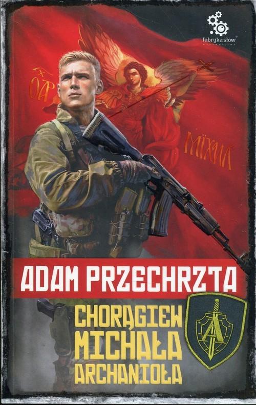 okładka Depozytariusz Chorągwi Archanioła Tom 1 Chorągiew Michała Archanioła, Książka | Przechrzta Adam