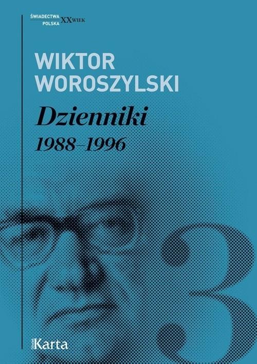 okładka Dzienniki Tom 3 1988-1996, Książka | Woroszylski Wiktor