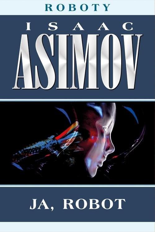 okładka Roboty Tom 1 Ja robot, Książka | Asimov Isaac