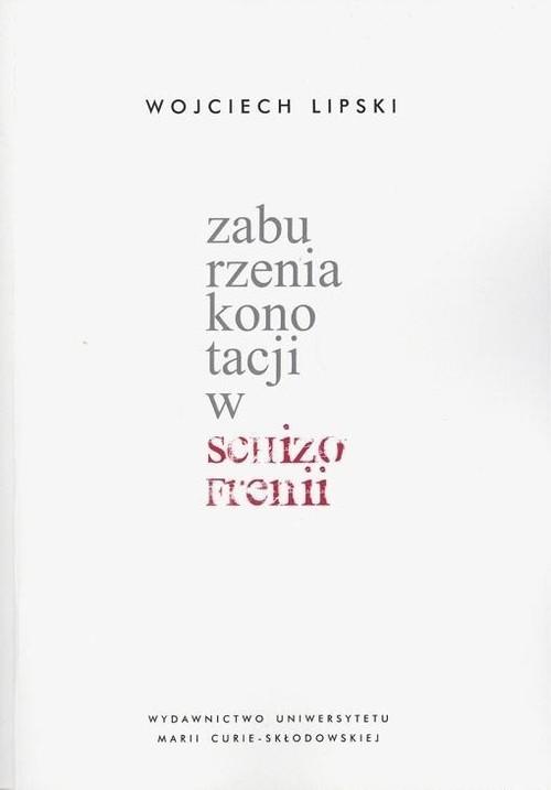 okładka Zaburzenia konotacji w schizofrenii, Książka | Lipski Wojciech