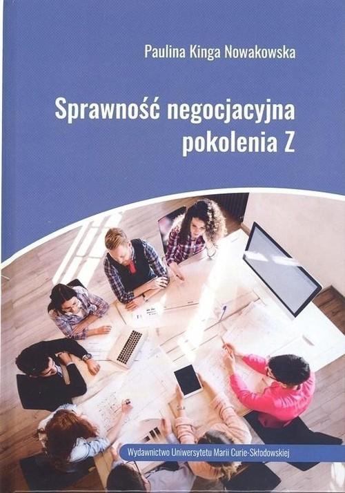 okładka Sprawność negocjacyjna pokolenia Z, Książka   Paulina Kinga Nowakowska