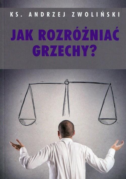 okładka Jak rozróżniać grzechy, Książka | Andrzej Zwoliński