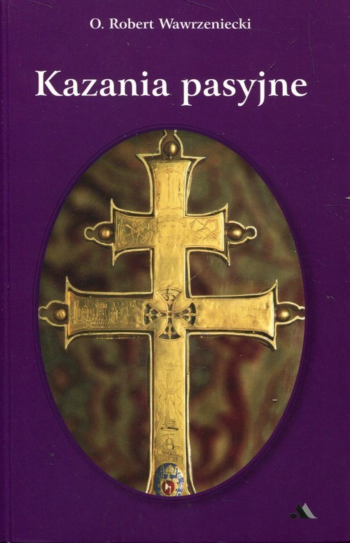 okładka Kazania pasyjne, Książka | Wawrzeniecki Robert