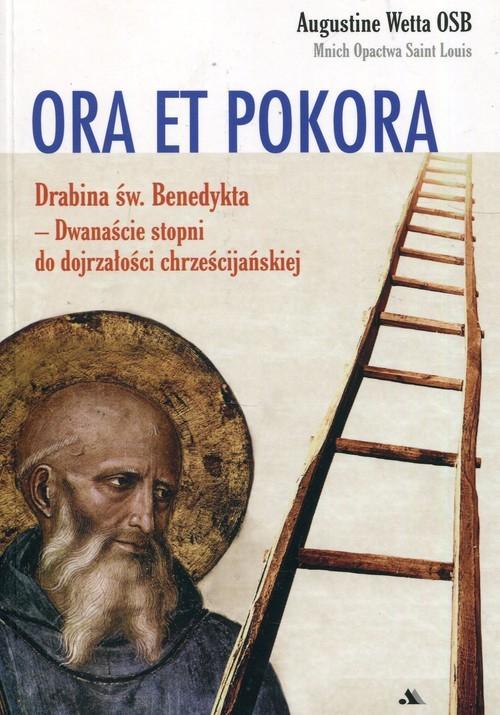okładka Ora et pokora Dwanaście stopni do dojrzałości chrześcijańskiej, Książka | Wetta Augustine