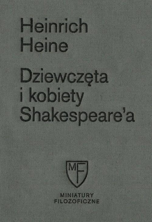 okładka Dziewczęta i kobiety Shakespeare'a, Książka | Heinrich  Heine