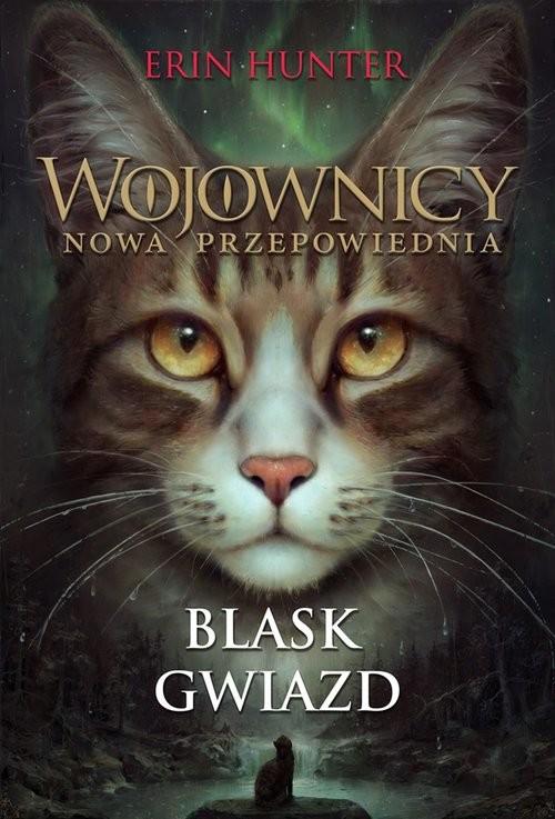 okładka Wojownicy Nowa przepowiednia Blask gwiazd, Książka | Hunter Erin