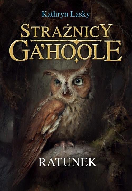 okładka Strażnicy Ga'Hoole Ratunek, Książka   Lasky Kathryn