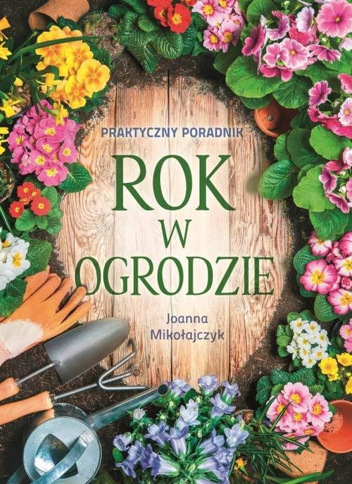 okładka Rok w ogrodzie, Książka | Mikołajczyk Joanna