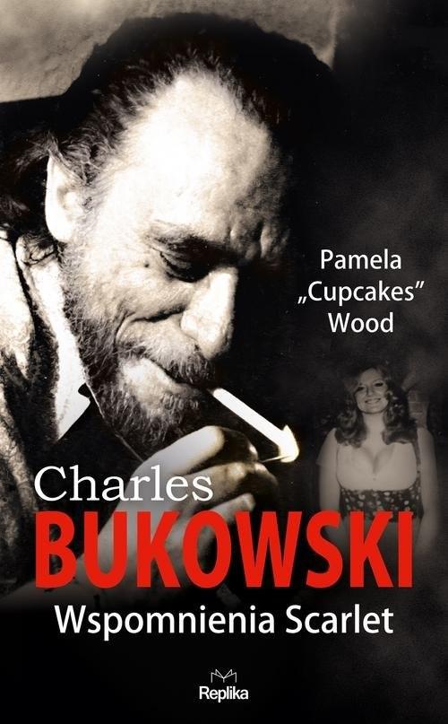 okładka CHARLES BUKOWSKI Wspomnienia Scarlet, Książka | Wood Pamela