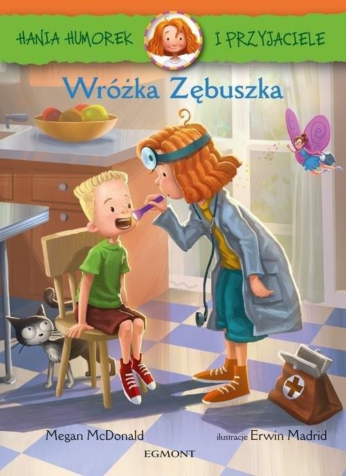 okładka Hania Humorek i przyjaciele Wróżka zębuszkaksiążka |  | McDonald Megan