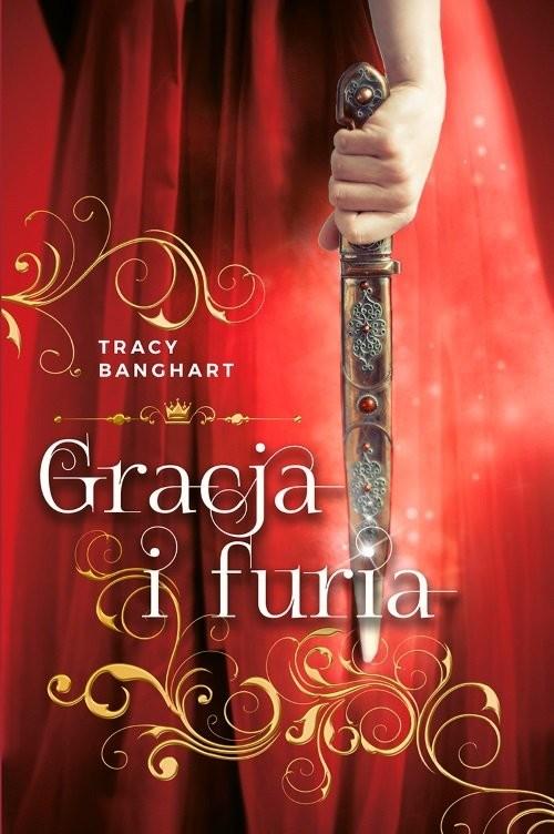 okładka Gracja i Furia, Książka | Banghart Tracy