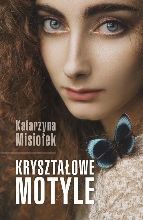 okładka Kryształowe motyle, Książka | Misiołek Katarzyna