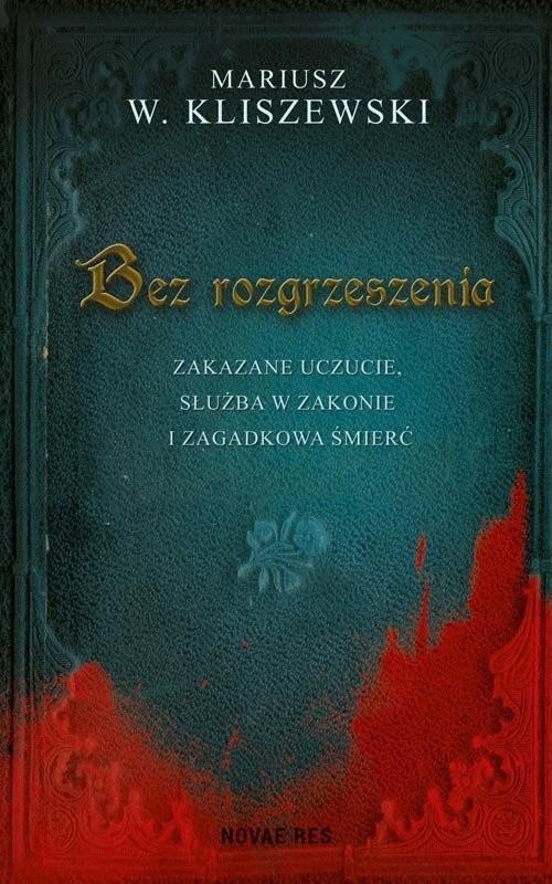 okładka Bez rozgrzeszenia, Książka | Mariusz W. Kliszewski