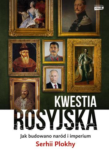 okładka Kwestia rosyjska. Jak budowano naród i imperium, Książka | Plokhy Serhii