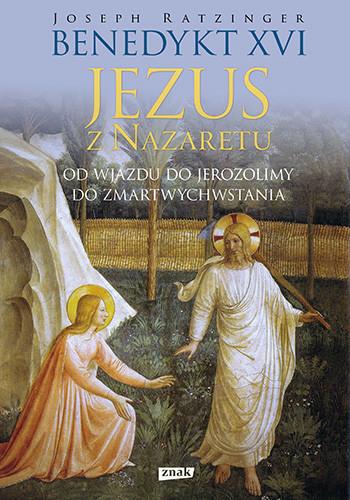 okładka Jezus z Nazaretu.Od wjazdu do Jerozolimy do Zmartwychwstaniaksiążka      XVI Benedykt