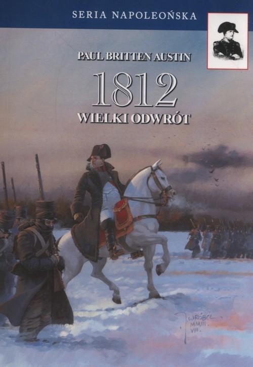 okładka 1812 Wielki odwrót, Książka   Austin Paul Britten
