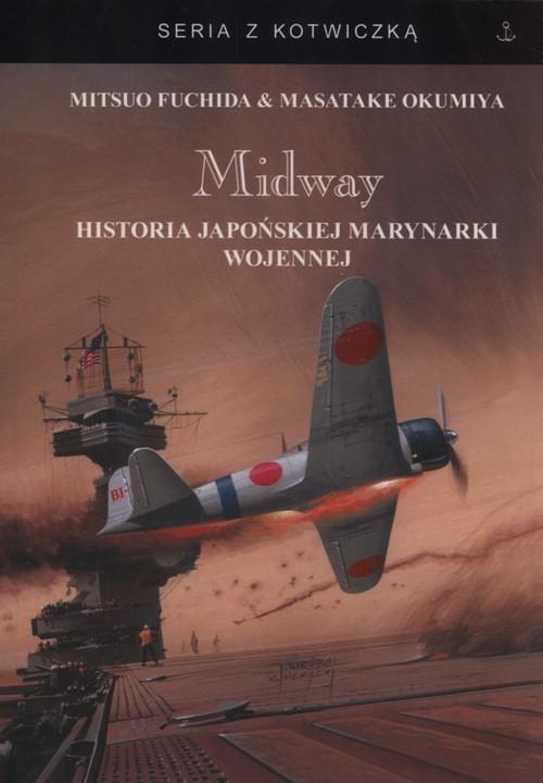 okładka Midway Historia japońskiej marynarki wojennej, Książka | Mitsuo Fuchida, Masata Okumiya