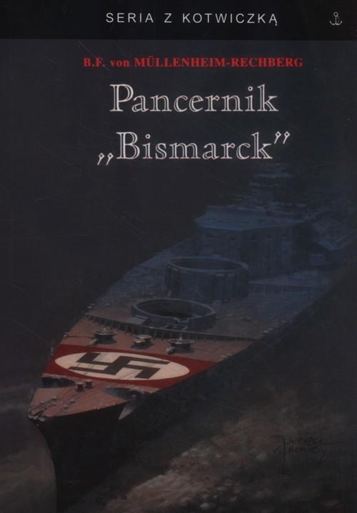 okładka Pancernik Bismarck, Książka   Mullenheim-Rechberg Burkar von