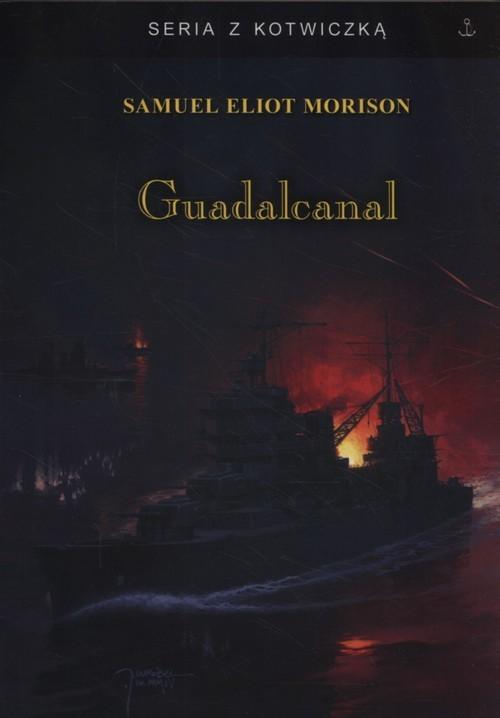 okładka Guadalcanal, Książka   Samuel Eliot Morison