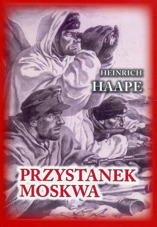 okładka Przystanek Moskwa Niemiecki lekarz na froncie wschodnim 1941-1942, Książka | Haape Heinrich