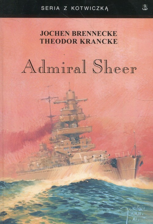 okładka Admiral Sheer Krążownik dwóch oceanów, Książka   Jochen Brennecke, Theodor Krancke