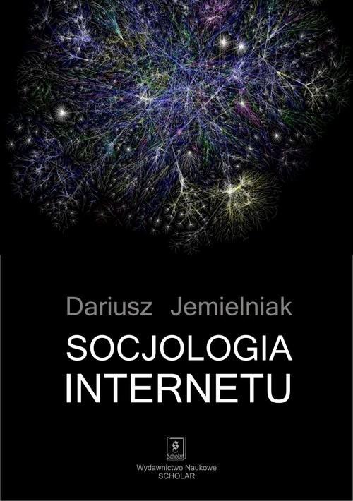okładka Socjologia internetu, Książka | Jemielniak Dariusz