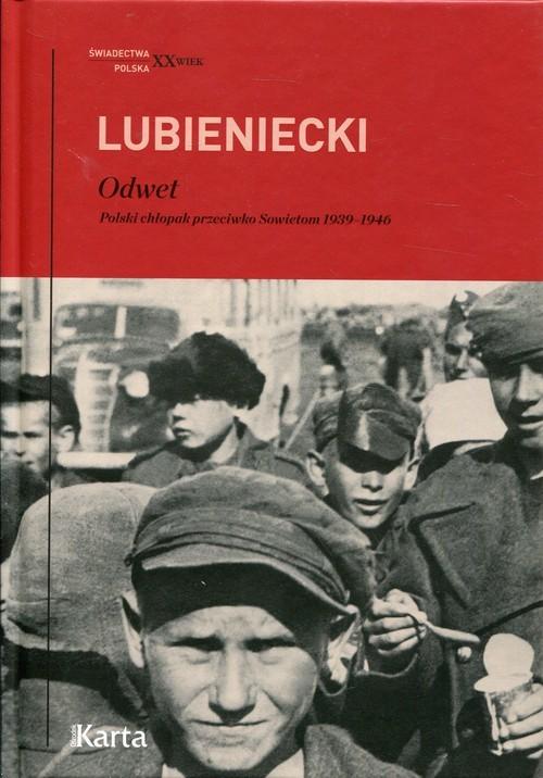 okładka Odwet Polski chłopak przeciwko Sowietom1939-1946książka      Zbigniew  Lubieniecki