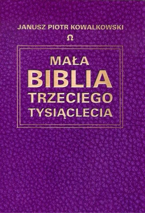 okładka Mała Biblia Trzeciego Tysiąclecia, Książka | Janusz P. Kowalkowski