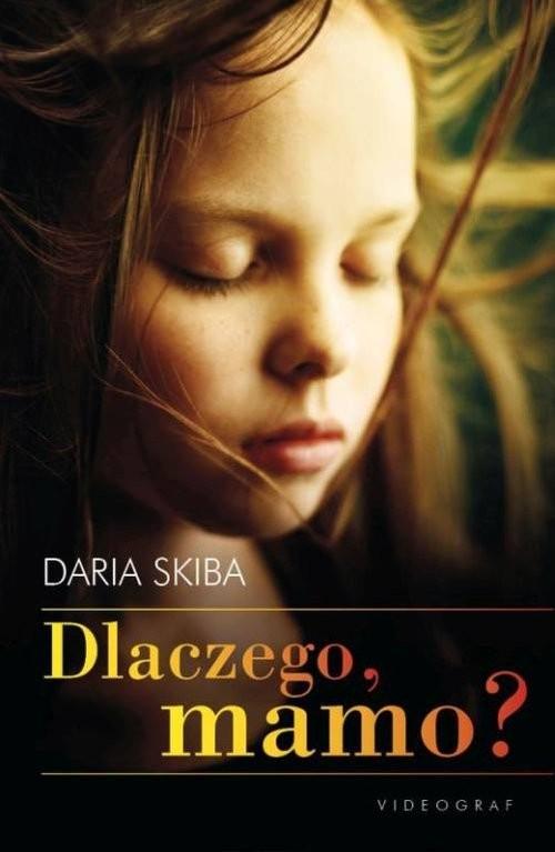 okładka Dlaczego mamo?książka |  | Skiba Daria