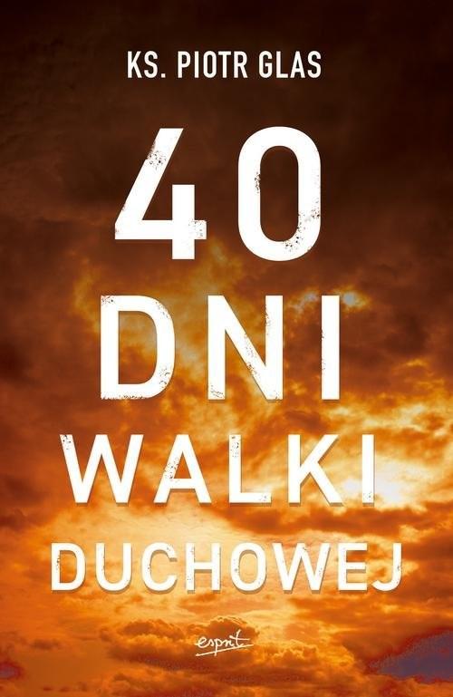 okładka 40 dni walki duchowej, Książka | ks. Piotr Glas