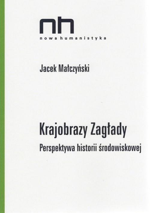 okładka Krajobrazy Zagłady, Książka | Małczyński Jacek