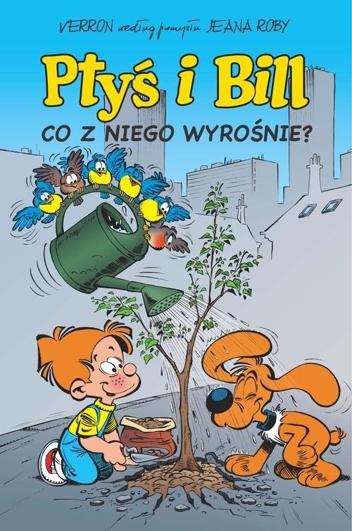 okładka Ptyś i Bill Tom 3 Co z niego wyrośnie?, Książka | Pierre Veys, Éric Corbeyran