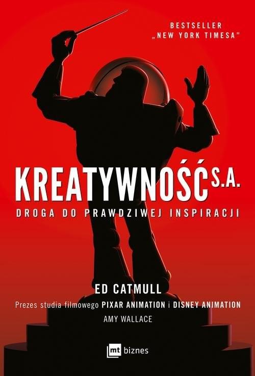 okładka Kreatywność S.A. Droga do prawdziwej inspiracji, Książka | Ed Catmull, Amy Wallace