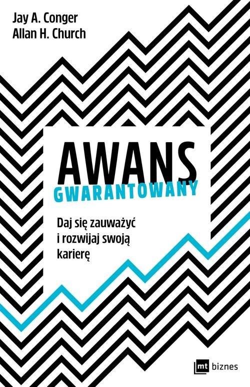 okładka Awans gwarantowany Daj się zauważyć i rozwijaj swoją karierę, Książka | Jay A. Conger, Allan H. Church
