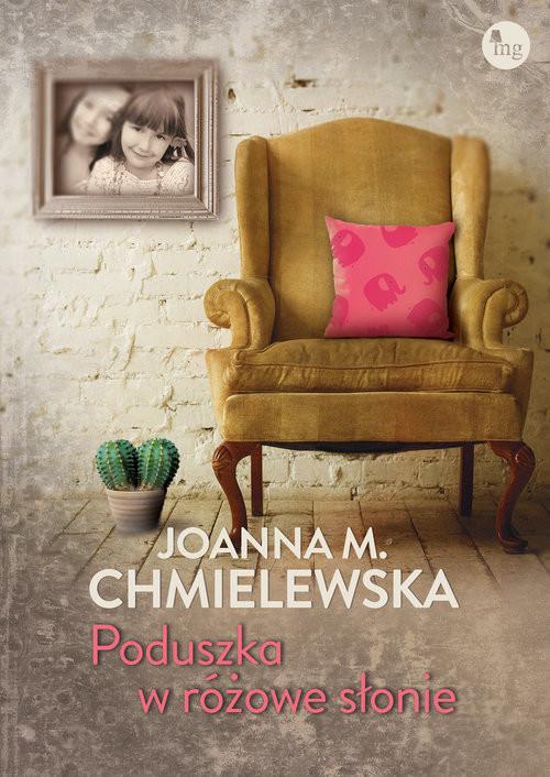okładka Poduszka w różowe słonieksiążka |  | Joanna M. Chmielewska