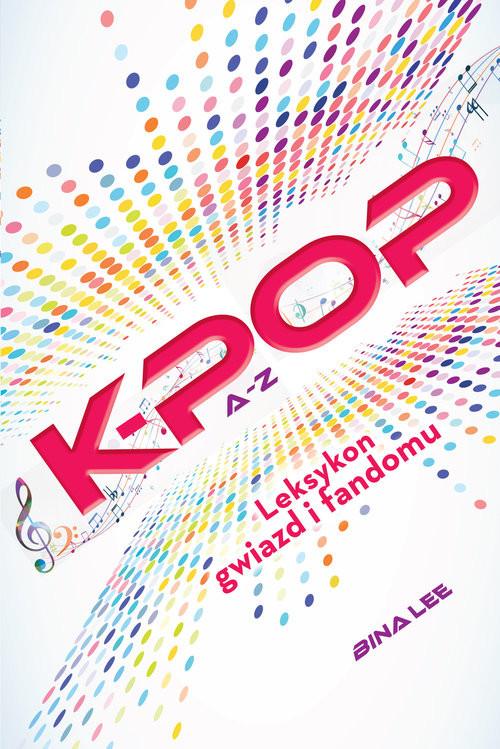 okładka K-POP A do Z, Książka | Beena Lee